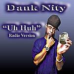 Dank Nity Uh Huh-Radio Version - Single