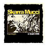 Skarra Mucci Feel Alright (Heavenless 2011)