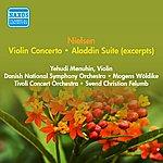Yehudi Menuhin Nielsen, C.: Violin Concerto / Aladdin Suite (Excerpts) (Menuhin, Woldike, Felumb) (1952, 1957)