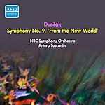 "Arturo Toscanini Dvorak, A.: Symphony No. 9, ""From The New World"" (Toscanini) (1953)"
