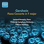 Leonard Pennario Gershwin, G.: Piano Concerto In F Major (Pennario, Steinberg) (1954)
