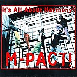 M-Pact It's All About Harmony