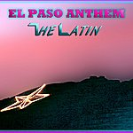 Latin El Paso Anthem - Single