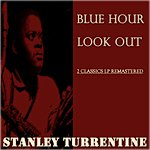 Stanley Turrentine Blue Hour / Look Out (2 Classics Lp Remastered)