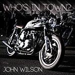John Wilson Who's In Town