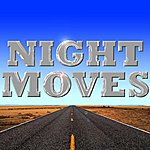 Night Moves Night Moves - Bob Seger & The Silver Bullet Band Tribute - Single