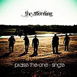 The Morning Praise The One - Single
