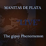 """Manitas De Plata Manitas De Plata, The Gipsy Phenomenon """"Live"""""""