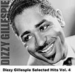 Dizzy Gillespie Dizzy Gillespie Selected Hits Vol. 4