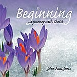 John Paul Jones Beginning...A Journey With Jesus Christ