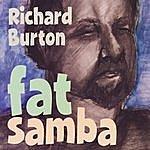 Richard Burton Fat Samba