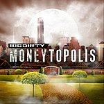 Big Dirty Band Moneytopolis