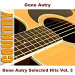 Gene Autry Gene Autry Selected Hits Vol. 3
