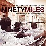 Stefon Harris Ninety Miles (International Version)
