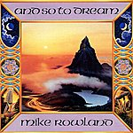 Mike Rowland And So To Dream