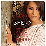 Shena Stuck In The Middle - Single