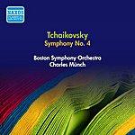 Charles Munch Tchaikovsky, P.: Symphony No. 4 (Boston Symphony, Munch) (1955)