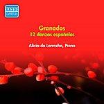 Alicia De Larrocha Grandos, E.: 12 Danzas Espanolas (Larrocha) (1954)