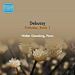 Walter Gieseking Debussy, C.: Preludes, Book 1 (Gieseking) (1953)