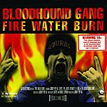Bloodhound Gang Fire Water Burn