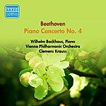 Wilhelm Backhaus Beethoven, L. Van: Piano Concerto No. 4 (Backhaus, Vienna Philharmonic, Krauss) (1951)
