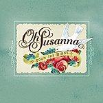 Oh Susanna Soon The Birds