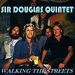 The Sir Douglas Quintet Walking The Streets