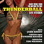 John Barry Thunderball - Theme From The Motion Picture - Sax Remix (Feat. Dominik Hauser & Tim Messina) - Single