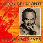 Harry Belafonte Close Your Eyes