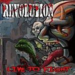 Revolution Live To Fight