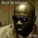 D-Roc Above The Influence - The Singles
