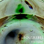 Soul Rebel The Dawn