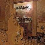 Richie Hart Old School/New School