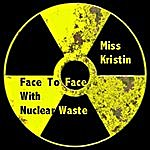 Miss Kristin Face To Face With Nuclear Waste