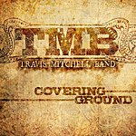 Travis Mitchell Band Covering Ground