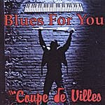 The Coupe DeVilles Blues For You