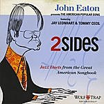 John Eaton Two Sides -Jazz Duets From The Great American Song Book (John Eaton Presents The American Popular Song) [Feat. Jay Leonhart & Tommy Cecil]