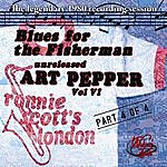 Art Pepper Blues For The Fisherman: Unreleased Art Pepper, Vol. VI, Pt 4