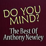 Anthony Newley Do You Mind? - Best Of Anthony Newley