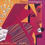 Chano Dominguez Acércate Más