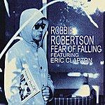 Robbie Robertson Fear Of Falling (Radio Edit)