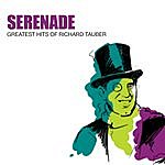 Richard Tauber Serenade: Greatest Hits Of Richard Tauber