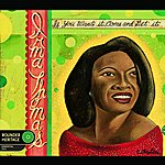 Irma Thomas If You Want It, Come And Get It