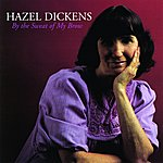 Hazel Dickens By The Sweat Of My Brow