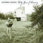 James King Thirty Years Of Farming