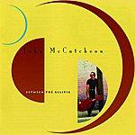 John McCutcheon Between The Eclipse