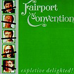 Fairport Convention Expletive Delighted
