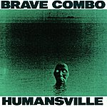 Brave Combo Humansville