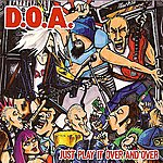 D.O.A. Play It Over And Over Again