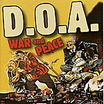 D.O.A. War And Peace